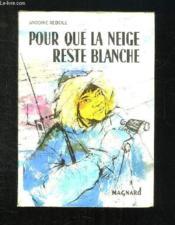 Pour Que La Neige Reste Blanche. Grand Prix Rtf. - Couverture - Format classique