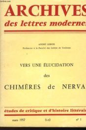 Archives Des Lettres Modernes - Vers Une Elucidation Des Chimeres De Nerval - Couverture - Format classique