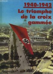 1940 - 1942 - Le Triomphe De La Croix Gammee - Couverture - Format classique