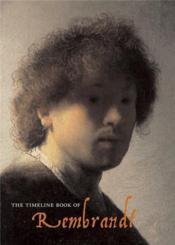 The Timeline Book Of Rembrandt /Anglais - Couverture - Format classique