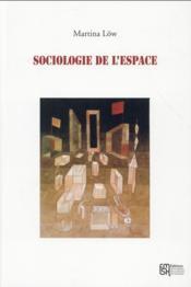 Sociologie de l'espace - Couverture - Format classique