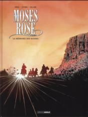 Moses Rose t.2 ; la mémoire des ruines - Couverture - Format classique