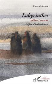 Labyrinthes - theatre / exercice - Couverture - Format classique