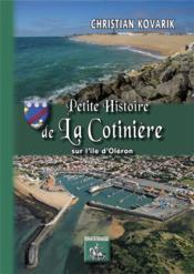 Petite histoire de La Cotinière sur l'île d'Oléron - Couverture - Format classique