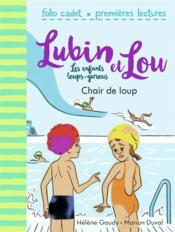 Lubin et Lou ; les enfants loups-garous T.9 ; chair de loup - Couverture - Format classique
