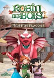 Robin des Bois , malice à Sherwood ; nom d'un dragon ! - Couverture - Format classique