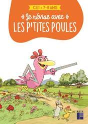 Je révise avec les p'tites poules ; 7/8 ans - Couverture - Format classique