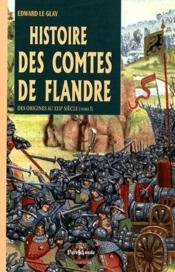 Histoire des comtes de Flandre ; des origines au XIII siècle t.1 - Couverture - Format classique