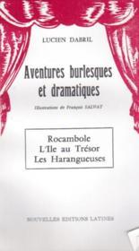 Aventures burlesques et dramatiques ; Rocambole, l'île au trésor, les harangueuses - Couverture - Format classique
