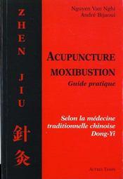 Acupuncture ; Moxibustion ; Guide Pratique - Intérieur - Format classique