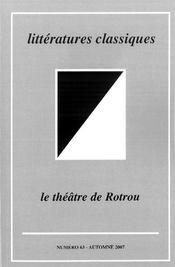 REVUE DE LITTERATURES CLASSIQUES N.63 ; le théâtre de Rotrou - Intérieur - Format classique