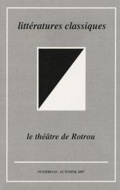 REVUE DE LITTERATURES CLASSIQUES N.63 ; le théâtre de Rotrou - Couverture - Format classique