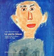 La porte bleue ; autoportraits d'enfants atteints de cancer - Couverture - Format classique