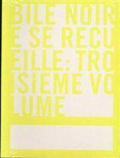 BILE NOIRE SE RECUEILLE N.3 ; t.9 à t.12 - Couverture - Format classique