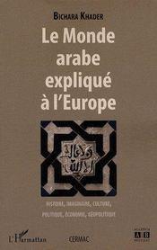 Le monde arabe expliqué à l'Europe - Couverture - Format classique