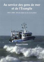 Au service des gens de mer et de l'évangile ; 1951-2001, 50 ans dans la vie d'un prêtre - Couverture - Format classique