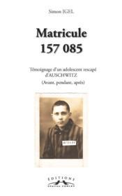 Matricule 157 085, Temoignage D'Un Adolescent Rescape D'Auschwitz - Couverture - Format classique