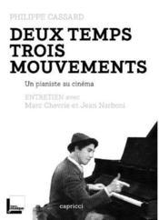 Deux temps trois mouvements ; un pianiste au cinéma ; entretien avec Marc Chevrie et Jean Narboni - Couverture - Format classique