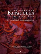 Les batailles du Moyen âge ; d'Hastings à Constantinople - Couverture - Format classique