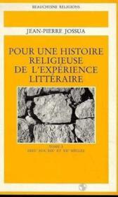Pour Une Histoire Religieuse De L'Experience Litteraire Tome 3 : Dieu Aux Xixe Et Xxe S. - Couverture - Format classique