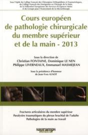 Cours européen de pathologie chirurgicale du membre supérieur et de la main - 2013 - Couverture - Format classique