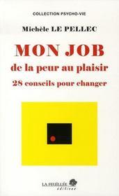 Mon Job ; De La Peur Au Plaisir ; 28 Conseils - Intérieur - Format classique