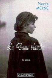 La dame blanche. roman - Couverture - Format classique