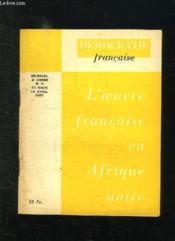 Democratie Francaise N° 6 Du 15 Mars Au 15 Avril 1957. L Oeuvre Francaise En Afrique Noire. - Couverture - Format classique