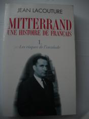 MITTERRAND UNE HISTOIRE DE FRANCAIS tome 1 : les risques de l'escalade tome 2 : les vertiges du sommet - Couverture - Format classique