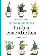 Le grand guide des huiles essentielles - Couverture - Format classique