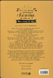 Et si vous deveniez l'héroïne de votre vie ? mon carnet de défis (pour nous les imparfaites !) - 4ème de couverture - Format classique