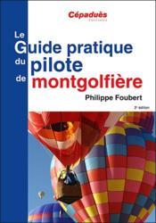 Le guide pratique du pilote de montgolfière (2e édition) - Couverture - Format classique