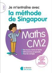 Je m'entraîne avec la méthode de Singapour ; mathématiques ; CM2 - Couverture - Format classique