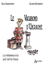 Le vagabond d'Ukraine ; les tribulations d'un petit juif du Dniepr - Couverture - Format classique