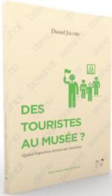 Des expositions pour les touristes ? quand le musée devient une attraction - Couverture - Format classique