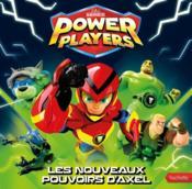 Power Players ; les nouveaux pouvoirs d'Axel - Couverture - Format classique