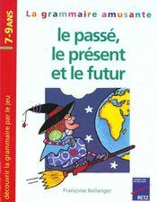 La grammaire amusante ; le passé, le présent et le futur - Intérieur - Format classique