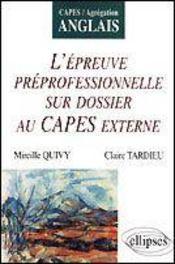 L'Epreuve Preprofessionnelle Sur Dossier Au Capes Externe Capes/Agregation Anglais - Intérieur - Format classique
