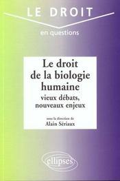 Le Droit De La Biologie Humaine Vieux Debats Nouveaux Enjeux - Intérieur - Format classique