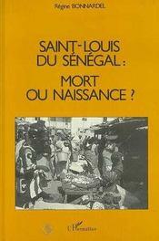 Saint-Louis Du Senegal : Mort Ou Naissance ? - Intérieur - Format classique