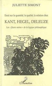 Essai Sur La Quantite, La Qualite, La Relation Chez Kant, Hegel, Deleuze - Intérieur - Format classique
