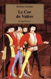 Rivages Fantasy ; La Roue Du Temps ; Le Cor De Valere - Couverture - Format classique