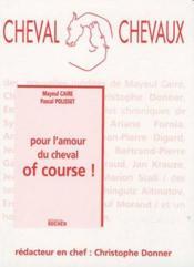 Pour l'amour du cheval of course ! - Couverture - Format classique
