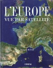 Europe Vue Par Satellite (L') - Intérieur - Format classique