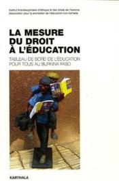 La mesure du droit à l'éducation ; tableau de bord de l'éducation pour tous au Burkina Faso - Couverture - Format classique