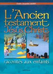 L'Ancien Testament Et Jesus Christ Racontes Aux Enfants - Couverture - Format classique