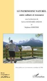 Revue Geographie Et Cultures ; Le Patrimoine Naturel Entre Culture Et Ressources - Couverture - Format classique