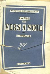 La Vie Des Vers A Soie. Collection : Histoires Naturelles N° 3 - Couverture - Format classique