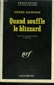 Quand Souffle Le Blizzard. Collection : Serie Noire N° 1390 - Couverture - Format classique