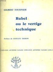 Babel Ou Le Vertige Technique. Collection : Les Idees Et La Vie. - Couverture - Format classique